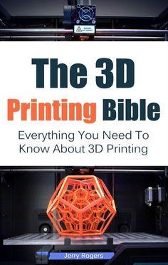 3D Printing Bible Kindle Book #3dprintingprojects #3dprintingbusiness