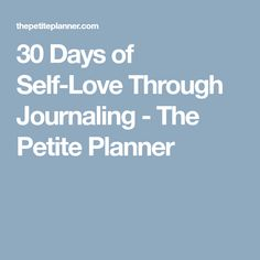 30 Days of Self-Love Through Journaling - The Petite Planner