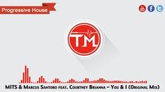 Progressive House Music MITS & Marcus Santoro feat. Courtney Brianna - You & I (Original Mix)
