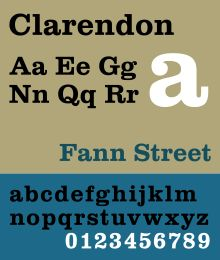 Clarendon is a slab-serif typeface that was created by Robert Besley (later the Lord Mayor of London) for Thorowgood and Co. of London, a letter foundry often known as the Fann Street Foundry. It was apparently named after the Clarendon Press in Oxford. Clarendon types proved extremely popular for display applications such as posters printed with wood type. They are therefore commonly associated with wanted posters of the American Old West.