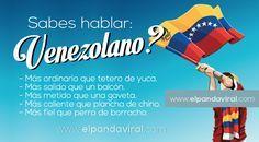 Modismos Venezolanos, Hablar Venezolano, en una patria llena de modismos que solo quienes viven en Venezuela conocen