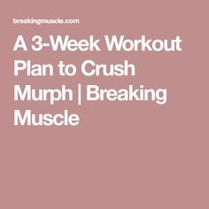 A Workout Plan to Crush Murph 3 Week Workout, Murph Workout, Weekly Workout Plans, At Home Workout Plan, Wellness Fitness, Fitness Nutrition, Gym Workouts, At Home Workouts, Body Weight Training