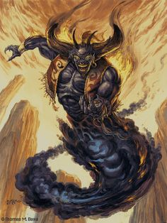 The Djinni are (mostly) evil spirits from Arabia. They came into existance before the world was fully formed and are made of black fire. Magicians, if powerful enough, can summon one, but if the magician shows even even a hint of weakness the Djinn it summoned can escape and wreck havoc on both the Magician and the world at large.