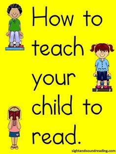 How to teach your child to read:  Five easy steps and free resources to help you.  Visit www.sightandsound... for more information.