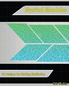 Mystical Mandala Coloring Book: 50 Designs For Making Meditation