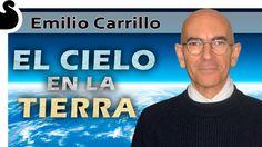EL CIELO EN LA TIERRA - Emilio Carrillo