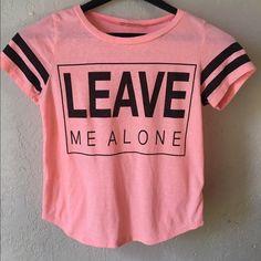 """Love J. ,""""Leave Me Alone,"""" Neon Tee, M Cute neon peach Leave Me Alone"""" logo tee , scoop bottom ,M Love j Tops Tees - Short Sleeve"""