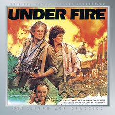 Under Fire (Film Score Monthly) Composer: Jerry Goldsmith - Available Now: Screen Archives Entertainment (U.S.)