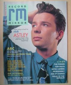 Rick Astley Magazine Front Cover, Magazine Covers, Michael Jackson Tour, Rick Rolled, The Pogues, Rick Astley, Sisters Of Mercy, Roxy Music, The Power Of Music