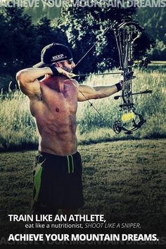 I could care less what Cameron Hanes body looks like, I just like the quote at the bottom! #BowHunting