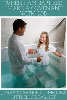 When I Am Baptized I Make a Covenant With God: June 2016 Sharing Time Idea from Little LDS Ideas
