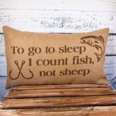 *dad/debbie Burlap fish pillow cover - To go to sleep, I count fish not sheep - - Pillow Insert Sold Separately Fishing Nursery, Boy Fishing, Boys Fishing Bedroom, Fishing Sayings, Fishing Themed Bedroom, Fishing Stuff, Fishing Gifts, Carp Fishing, Woodsy Decor