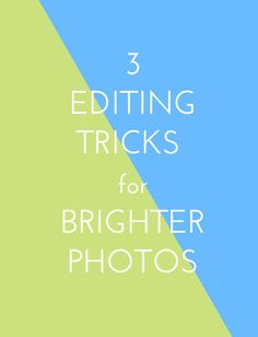 3 Photo Editing Tricks for Brighter Photos | The Crafted Life