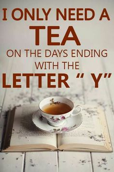I only need tea on the days ending in Y