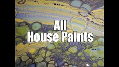 198 - All House Paints - Different techniques and playing