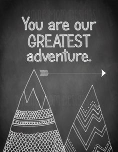 HUGE SALE You Are Our Greatest Adventure by MaineMomDesigns, $3.95