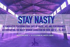 Stay Nasty 1/12/17-1/15/17