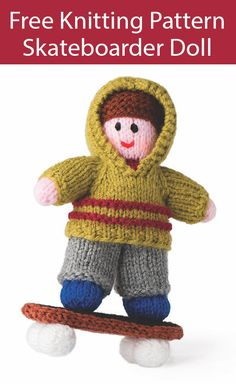 Free Knitting Pattern for Skateboarder Doll - Skateboarder in hoodie with knit skateboard. Designed by Sarah Keen. Excerpted from 50 Knitted Dolls. Knitted Dolls Free, Knitted Bunnies, Knitted Doll Patterns, Baby Knitting Patterns, Free Knitting, Knitting Toys, Knitted Baby, Baby Converse, Crochet Bear