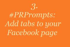 3. #PRPrompts: Add tabs to your Facebook page