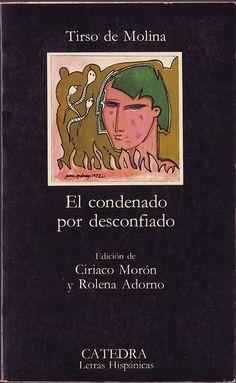 011 TIRSO de MOLINA (ed. MORÓN, Ciriaco y ADORNO, Rolena). El condenado por desconfiado_Cátedra (Madrid), 1985. (Letras Hispánicas; 11) by Performing Arts / Artes Escénicas, via Flickr
