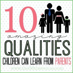10 amazing qualities children can learn from their parents from the 36th avenue.