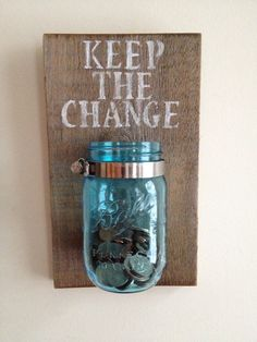 Keep the Change Jar to hold all your loose change to save up