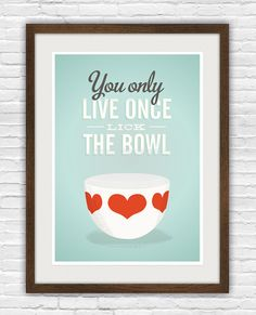 You only live once, lick the bowl poster print, scandinavian mid century modern kitchen, $21.00