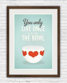 Vintage bowl art print by Handz - this is my philosophy.
