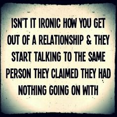 """ironic that the runs into her ex boyfriend while she was on a date with another man, to hear him say """"whore"""" . then a month later go back to the guy she had cheated on when she was with the ex boyfriend. True Quotes, Great Quotes, Quotes To Live By, Funny Quotes, Inspirational Quotes, Qoutes, Quotations, Profound Quotes, Advice Quotes"""