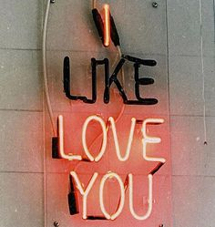I like love you | neon