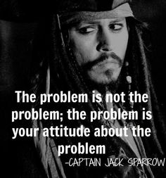 inspirational quotes & We choose the most beautiful charming life pattern: captain jack sparrow - quote - :) - the problem is.charming life pattern: captain jack sparrow - quote - :) - the problem is. most beautiful quotes ideas Amazing Quotes, Great Quotes, Quotes To Live By, Quotes Inspirational, Inspire Quotes, Clever Quotes, Change Quotes, One Sentence Quotes, Quotable Quotes