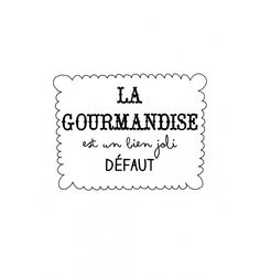 la gourmandise est un bien joli défaut Being a foodie is a beautiful vice! French Words, French Quotes, French Sayings, Cute Quotes, Words Quotes, Mantra, Quote Citation, Typography Quotes, My Mood