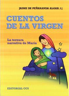 Cuentos de la Virgen. Jaime de Peñaranda Algar. CCS, 2012