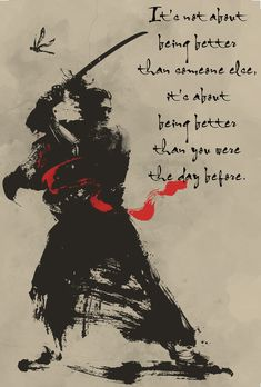 samurai Poster - being better than you were the day before Wisdom Quotes, Art Quotes, Motivational Quotes, Life Quotes, Inspirational Quotes, Ronin Samurai, Samurai Warrior, Japanese Quotes, Japanese Art