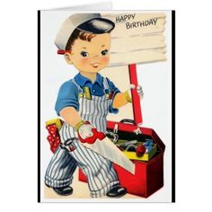 Shop Little Boy Carpenter - Retro Happy Birthday Postcard created by RetroDazes. Birthday Greetings For Kids, Retro Happy Birthday, Birthday Cards For Boys, Happy Birthday Greeting Card, Vintage Birthday, Boy Birthday Parties, Happy Birthday Wishes, Gifts For Carpenters, Birthday Postcards