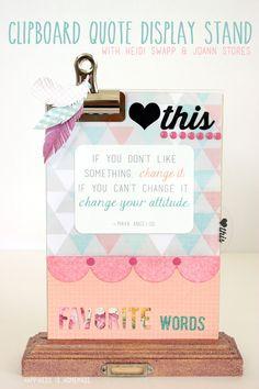Clipboard Quote Display Stand from @Heidi Haugen Haugen Kundin {Happiness is Homemade} | Find @Heidi Haugen Haugen Swapp from your local @J O-Ann Fabric and Craft Stores | DIY Craft Quotes