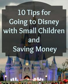 10 Tips for going to Disney with kids and save money.