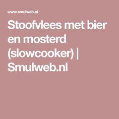 Stoofvlees met bier en mosterd (slowcooker) | Smulweb.nl