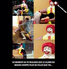 Ce moment ou tu réalises que le clown du macdo choppe plus que toi. #Humour #Fun