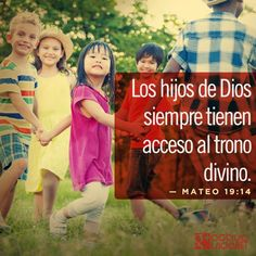 «Pero Jesús les dijo: «Dejen que los niños vengan a mí. ¡No los detengan! Pues el reino del cielo pertenece a los que son como estos niños». —Mateo 19:14 #VersosyFrases #ActivaVida #Cristianos #Dios