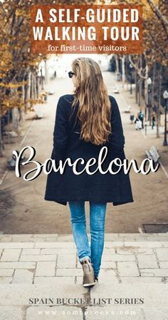 Barcelona Spain Travel - A Self-Guided Tour Walking Tour for First Time Visitors