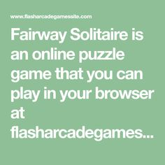 Fairway Solitaire is an online puzzle game that you can play in your browser at flasharcadegamessite.com. Online Puzzle Games, Play, Math, Math Resources, Mathematics