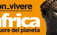 """Con_vivere Festival 2014 Africa: dal 5 settembre a Carrara  batte forte il """"cuore del pianeta"""" #convivere #con_vivere #carrara #afri #eventi"""