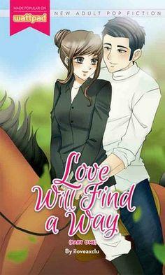 Love Will Find a Way - Part One by iloveaxclu Wattpad Book Covers, Wattpad Books, Wattpad Stories, Pop Fiction Books, Books To Read, My Books, Pocket Books, Im In Love, Book 1