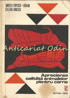 Aprecierea Calitatii Animalelor Pentru Carne - M.Popescu-Baran -Tiraj: 2470 Exp. Movie Posters, Movies, Literatura, Sociology, Chemistry, Fine Dining, Geography, Films, Film