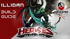 Heroes of the Storm (Gameplay) - Illidan Build Guide Rework (HotS Illida...