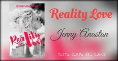 "Anteprima ""Reality Love"" di Jenny Anastan"