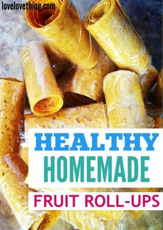 Healthy Homemade Fruit Roll-Ups
