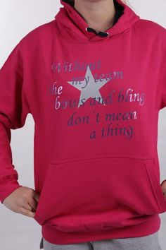 "Hoodie ""Without my team the bows and bling don't mean a thing"""