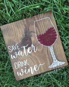 MADE TO ORDER wine string art - save water drink wine by AllWrappedUpDecor on Etsy https://www.etsy.com/listing/453906180/made-to-order-wine-string-art-save-water #italianwine